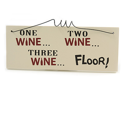 'ONE WINE...TWO WINE...THREE WINE...FLOOR!' Funny, Alcohol, Wine Quote Wooden Novelty Rectangle Plaque Sign Gift Ideas
